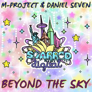 M-PROJECT & DANIEL SEVEN - Beyond The Sky