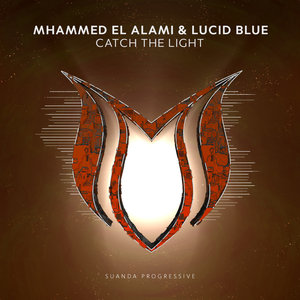 MHAMMED EL ALAMI & LUCID BLUE - Catch The Light