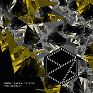 JEREMY BASS & DJ DOVE - Tribe Visions EP