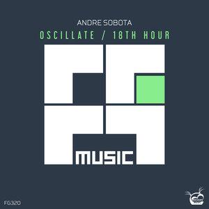 ANDRE SOBOTA - Oscillate/18th Hour