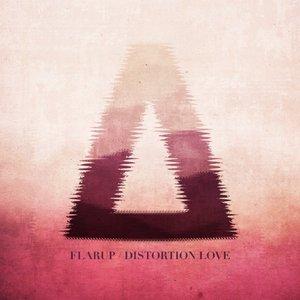 FLARUP - Distortion Love