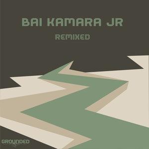 BAI KAMARA JR - Remixed