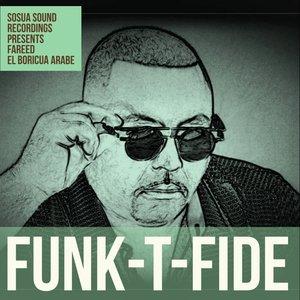 FAREED EL BORICUA ARABE - Funk-T-Fide
