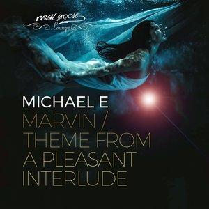 MICHAEL E - Marvin/Theme From A Pleasant Interlude