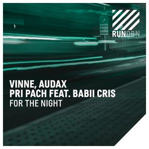 VINNE/AUDAX & PRI PACH feat BABII CRIS - For The Night