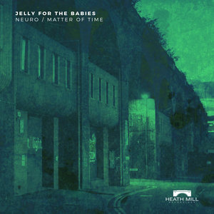 JELLY FOR THE BABIES - Neuro/Matter Of Time