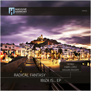 RADICAL FANTASY - Ibiza Is...