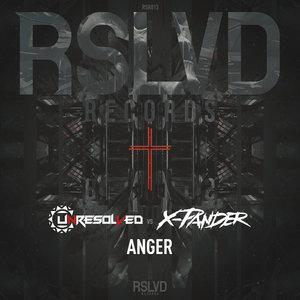UNRESOLVED & X-PANDER - Anger