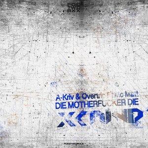 A-KRIV & OVERTRIP feat MC MATT - Die Motherfucker Die