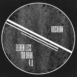 KOCHIAN - Too Dark