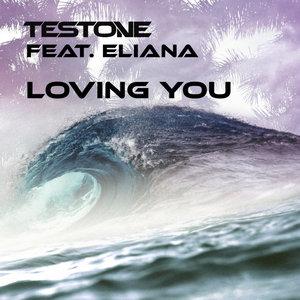 TESTONE feat ELIANA - Loving You