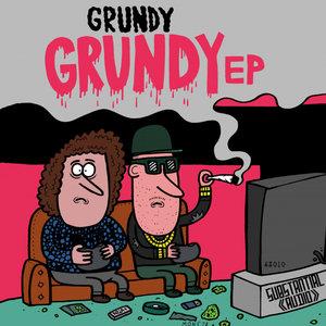 GRUNDY - Grundy EP (Explicit)