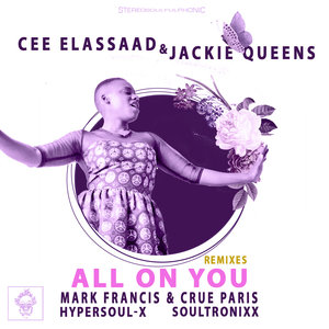 CEE ELASSAAD/JACKIE QUEENS - All On You (Remixes)