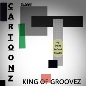 KING OF GROOVEZ - Cartoonz