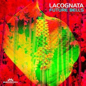 LACOGNATA - Future Bells
