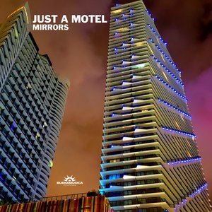 JUST A MOTEL - Mirrors