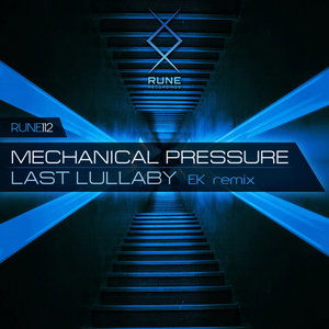 MECHANICAL PRESSURE - Last Lullaby (EK Remix)