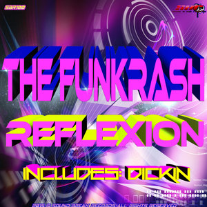 THE FUNKRASH - Reflexion EP (Explicit)