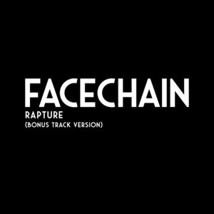 FACECHAIN - Rapture (Bonus Track Version)