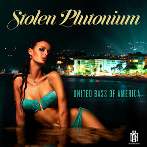 STOLEN PLUTONIUM - United Bass Of America