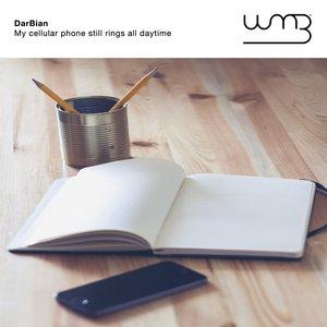 DARBIAN - My Cellular Phone Still Rings All Daytime