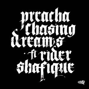 PREACHA - Chasing Dreams (feat Rider Shafique)