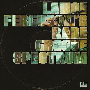 LANCE FERGUSON - Rare Groove Spectrum