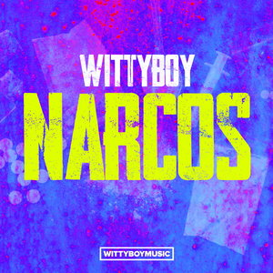 WITTYBOY - Narcos EP