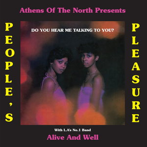 PEOPLES PLEASURE/ALIVE/WELL - Do You Hear Me Talking To You?