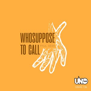 PAUL SESH feat TEERAGE - Who Suppose To Call