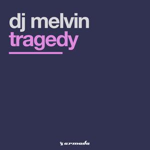 DJ MELVIN - Tragedy