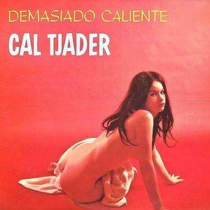 CAL TJADER - Demasiado Caliente! (Remastered)