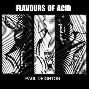 PAUL DEIGHTON - Flavours Of Acid