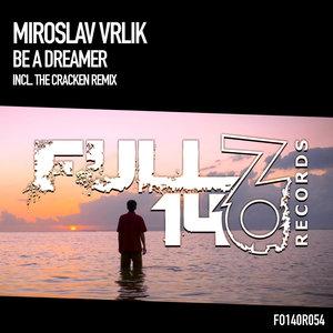 MIROSLAV VRLIK - Be A Dreamer
