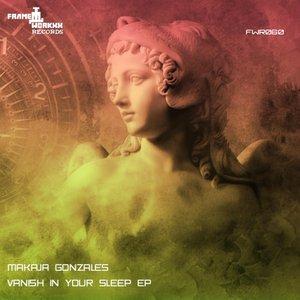 MAKAJA GONZALES - Vanish In Your Sleep