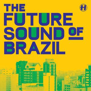 URBANDAWN/SPY/SIMPLIFICATION/TRANSLATE AND AMANING/NITRI/BUNGLE/UNREAL/DOGFACE AND ALIBI - The Future Sound Of Brazil