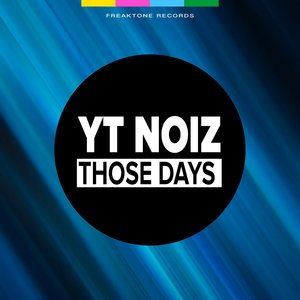 YT NOIZ - Those Days