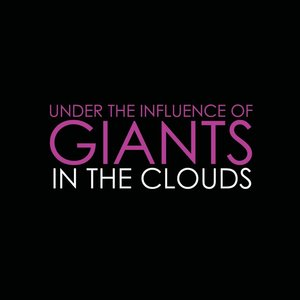 UNDER THE INFLUENCE OF GIANTS - In The Clouds
