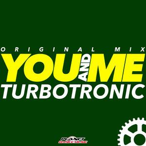 TURBOTRONIC - You & Me