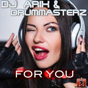 DJ ARIX & DRUMMASTERZ - For You