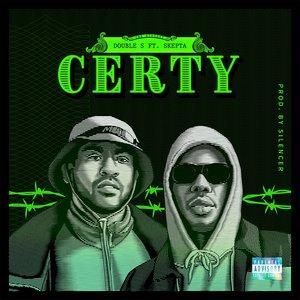 DOUBLE S feat SKEPTA - Certy