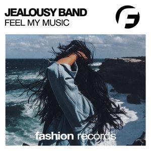 JEALOUSY BAND - Feel My Music