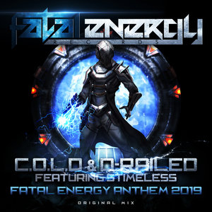 COLD & D-RAILED feat STIMELESS - Fatal Energy Anthem 2019