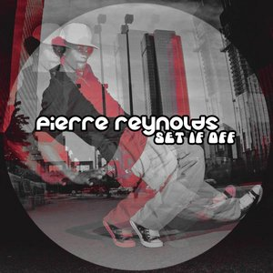 PIERRE REYNOLDS - Set It Off