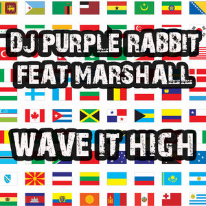DJ PURPLE RABBIT feat MARSHALL - Wave It High