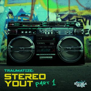 TRAUMATIZE - Stereo Yout (Part 1)