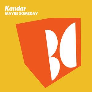 KANDAR - Maybe Someday