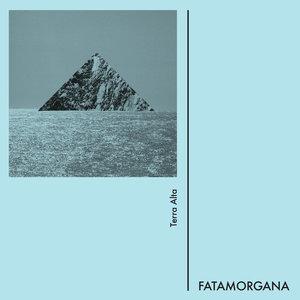 FATAMORGANA - Terra Alta