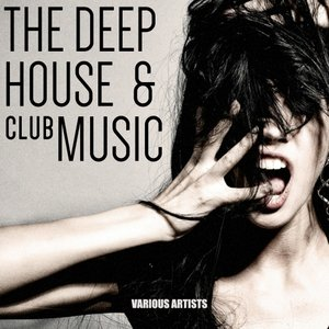 VARIOUS - The Deep House & Club Music