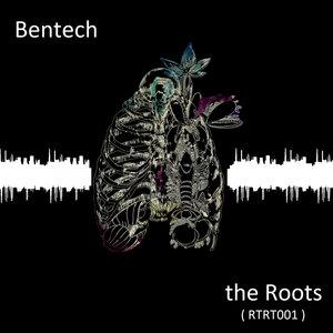 BENTECH - The Roots